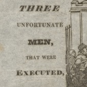 The trial and execution of the three unfortunate men, that were executed between the 2 lodges on the Castle-Hill, Norwich, on Saturday April 12th 1834: one for an attempt to murder, and two for arson