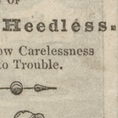 The history of Harry Heedless, showing how carelessness leads to trouble.